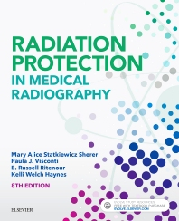 Radiation Protection in Medical Radiography - 8th Edition - ISBN: 9780323446662, 9780323566773