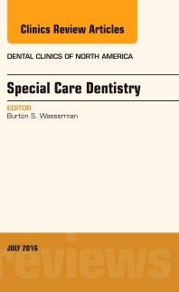 Cover image for Special Care Dentistry, An issue of Dental Clinics of North America