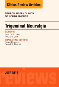 Cover image for Trigeminal Neuralgia, An Issue of Neurosurgery Clinics of North America