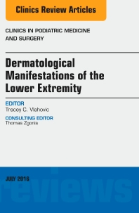 Cover image for Dermatologic Manifestations of the Lower Extemity, An Issue of Clinics in Podiatric Medicine and Surgery