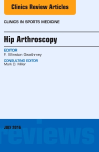 Cover image for Hip Arthroscopy, An Issue of Clinics in Sports Medicine
