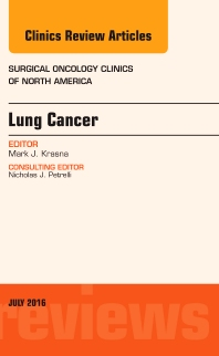 Cover image for Lung Cancer, An Issue of Surgical Oncology Clinics of North America