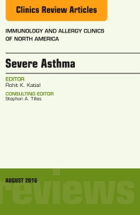 Cover image for Severe Asthma, An Issue of Immunology and Allergy Clinics of North America