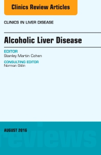 Cover image for Alcoholic Liver Disease, An Issue of Clinics in Liver Disease