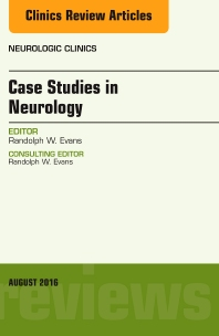 Case Studies in Neurology, An Issue of Neurologic Clinics - 1st Edition - ISBN: 9780323459792, 9780323459808