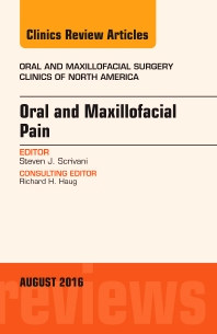 Cover image for Oral and Maxillofacial Pain, An Issue of Oral and Maxillofacial Surgery Clinics of North America