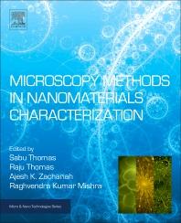 Microscopy Methods in Nanomaterials Characterization - 1st Edition - ISBN: 9780323461412, 9780323461474
