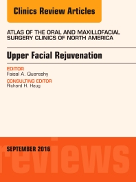 Cover image for Upper Facial Rejuvenation, An Issue of Atlas of the Oral and Maxillofacial Surgery Clinics of North America