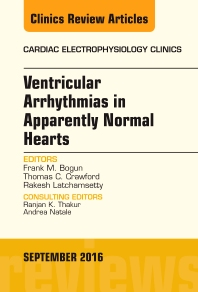 Cover image for Ventricular Arrhythmias in Apparently Normal Hearts, An Issue of Cardiac Electrophysiology Clinics