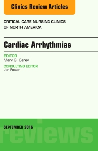 Cover image for Cardiac Arrhythmias, An Issue of Critical Care Nursing Clinics of North America