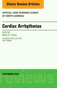 Cover image for Cardiac Arrhythmias, An Issue of Critical Care Nursing Clinics of North America