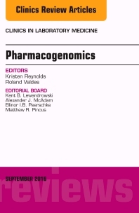 Pharmacogenomics and Precision Medicine, An Issue of the Clinics in Laboratory Medicine - 1st Edition - ISBN: 9780323462594, 9780323462808