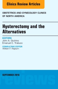 Cover image for Hysterectomy and the Alternatives, An Issue of Obstetrics and Gynecology Clinics of North America