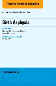 Cover image for Birth Asphyxia, An Issue of Clinics in Perinatology