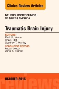 Traumatic Brain Injury, An Issue of Neurosurgery Clinics of North America - 1st Edition - ISBN: 9780323463195, 9780323463201