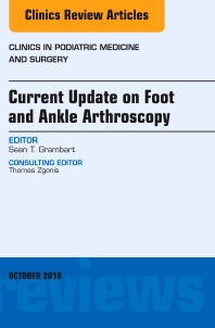 Cover image for Current Update on Foot and Ankle Arthroscopy, An Issue of Clinics in Podiatric Medicine and Surgery
