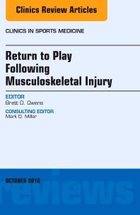 Return to Play Following Musculoskeletal Injury, An Issue of Clinics in Sports Medicine - 1st Edition - ISBN: 9780323463355, 9780323463362