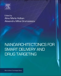 Nanoarchitectonics for Smart Delivery and Drug Targeting - 1st Edition - ISBN: 9780323473477, 9780323477222