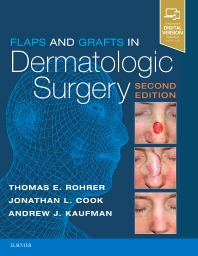 Flaps and Grafts in Dermatologic Surgery - 2nd Edition - ISBN: 9780323476621, 9780323497565