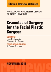 Cover image for Craniofacial Surgery for the Facial Plastic Surgeon, An Issue of Facial Plastic Surgery Clinics