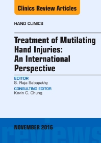 Cover image for Treatment of Mutilating Hand Injuries: An International Perspective, An Issue of Hand Clinics