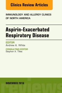 Cover image for Aspirin-Exacerbated Respiratory Disease, An Issue of Immunology and Allergy Clinics of North America