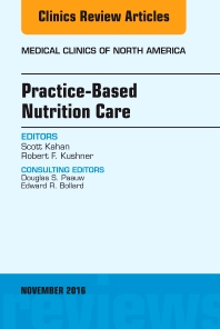 Cover image for Practice-Based Nutrition Care, An Issue of Medical Clinics of North America