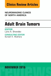 Cover image for Adult Brain Tumors, An Issue of Neuroimaging Clinics of North America