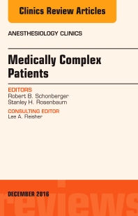 Cover image for Medically Complex Patients, An Issue of Anesthesiology Clinics