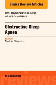 Cover image for Obstructive Sleep Apnea, An Issue of Otolaryngologic Clinics of North America