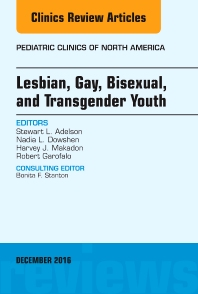 Lesbian, Gay, Bisexual, and Transgender Youth, An Issue of Pediatric Clinics of North America - 1st Edition - ISBN: 9780323477475, 9780323477680