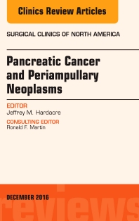 Pancreatic Cancer and Periampullary Neoplasms, An Issue of Surgical Clinics of North America - 1st Edition - ISBN: 9780323477529, 9780323477734