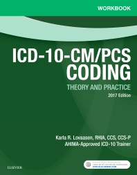 Workbook for ICD-10-CM/PCS Coding: Theory and Practice, 2017 Edition - 1st Edition - ISBN: 9780323477994, 9780323477987