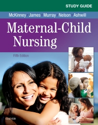 Study Guide for Maternal-Child Nursing - 5th Edition - ISBN: 9780323478694, 9780323478670