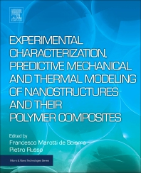 Experimental Characterization, Predictive Mechanical and Thermal Modeling of Nanostructures and Their Polymer Composites - 1st Edition - ISBN: 9780323480611, 9780323480628