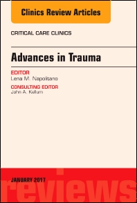 Advances in Trauma, An Issue of Critical Care Clinics - 1st Edition - ISBN: 9780323482578, 9780323482769