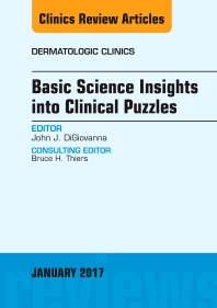 Cover image for Basic Science Insights into Clinical Puzzles, An Issue of Dermatologic Clinics