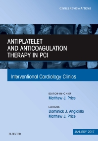 Cover image for Antiplatelet and Anticoagulation Therapy In PCI, An Issue of Interventional Cardiology Clinics