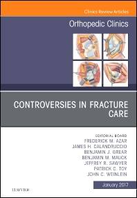 Cover image for Controversies in Fracture Care, An Issue of Orthopedic Clinics