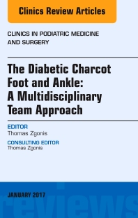 Cover image for The Diabetic Charcot Foot and Ankle: A Multidisciplinary Team Approach, An Issue of Clinics in Podiatric Medicine and Surgery