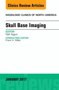 Cover image for Skull Base Imaging, An Issue of Radiologic Clinics of North America