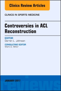 Cover image for Controversies in ACL Reconstruction, An Issue of Clinics in Sports Medicine