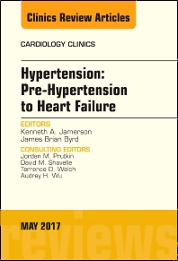 Cover image for Hypertension: Pre-Hypertension to Heart Failure, An Issue of Cardiology Clinics