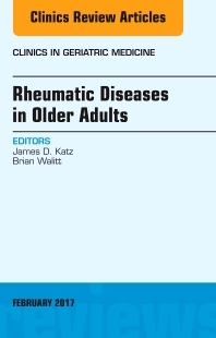 Cover image for Rheumatic Diseases in Older Adults, An Issue of Clinics in Geriatric Medicine