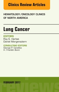 Cover image for Lung Cancer, An Issue of Hematology/Oncology Clinics