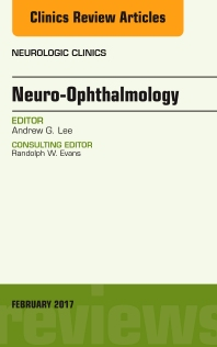 Cover image for Neuro-Ophthalmology, An Issue of Neurologic Clinics