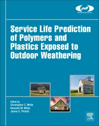 Service Life Prediction of Polymers and Plastics Exposed to Outdoor Weathering - 1st Edition - ISBN: 9780323497763, 9780323497770