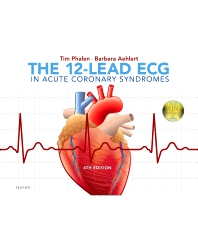 The 12-Lead ECG in Acute Coronary Syndromes - 4th Edition - ISBN: 9780323497893, 9780323497862
