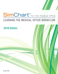 Cover image for SimChart for the Medical Office:  Learning The Medical Office Workflow - 2018 Edition