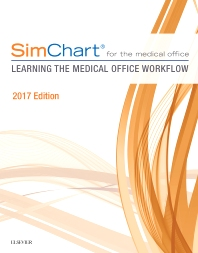 Cover image for SimChart for the Medical Office: Learning The Medical Office Workflow – 2017 Edition